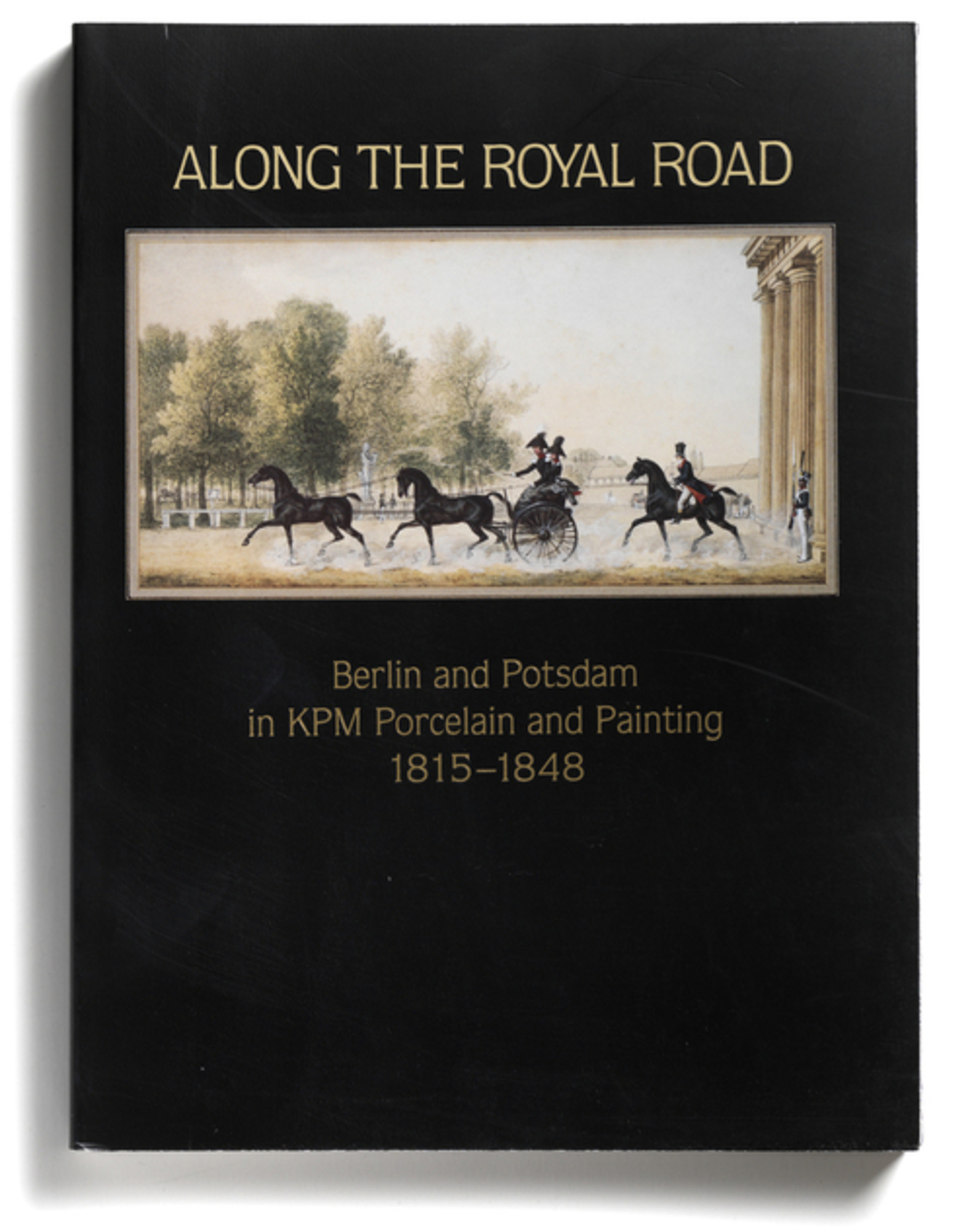 Along The Royal Road Berlin And Potsdam In Kpm Porcelain